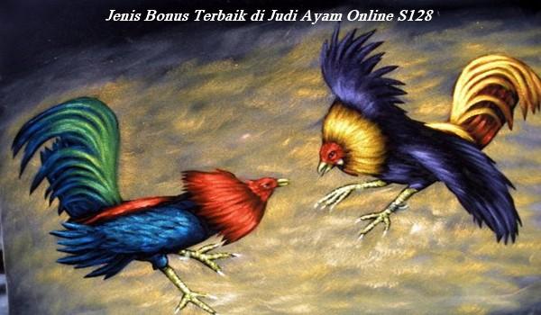 Jenis Bonus Terbaik di Judi Ayam Online S128